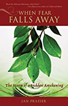 When Fear Falls Away: The Story of a Sudden…