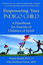 Empowering Your Indigo Child: A Handbook for…