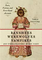 Banshees, Werewolves, Vampires, and Other…