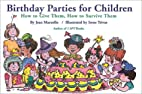 Birthday Parties for Children: How to Give…