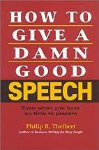 How to Give a Damn Good Speech: Even When…
