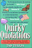 Tuleja, Tad: Quirky Quotations: More Than 50 Fscinating Quotable Comments and the Stories Behind Them