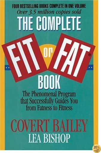 The Complete Fit or Fat® Book: The Phenomenal Program that Successfully Guides You from Fatness to Fitness