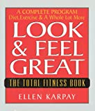 Karpay, Ellen: Look & Feel Great: The Total Fitness Book