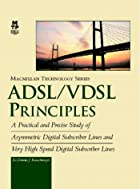 Adsl/Vdsl Principles: A Practical and…