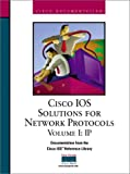 Cisco Systems, Inc: Cisco Ios Solutions for Network Protocols: Ip