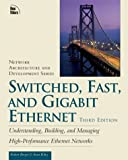 Breyer, Robert: Switched, Fast, and Gigabit Ethernet