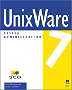 UnixWare 7 System administration by Gene…