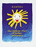 Ramtha: The Children's View of Destiny and Purpose