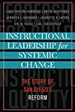 Darling-Hammond, Linda: Instructional Leadership for Systemic Change: The Story of San Diego's Reform (Leading Systemic School Improvement)