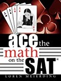 Meierding, Loren Edward: Ace the Math on the Sat