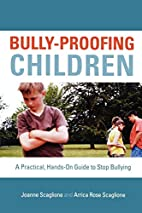 Bully-Proofing Children: A Practical,…
