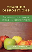 Teacher Dispositions: Envisioning Their Role…
