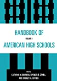 Borman, Kathryn M.: Handbook of American High Schools (Volume 1)