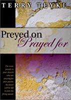 Preyed on or Prayed for by Terry Teykl