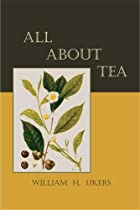 All about tea by William H. Ukers