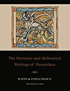 The Hermetic and Alchemical Writings of…