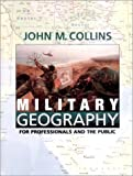Collins, John M.: Military Geography for Professionals and the Public: For Professionals and the Public