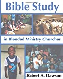 Dawson, Robert: Bible Study in Blended Ministry Churches: