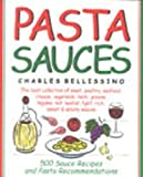 Bellissino, Charles A.: Pasta Sauces : 500 Sauce Recipes and Pasta Recommendations