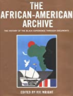 The African-American Archive : The History…