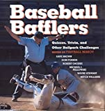 Baseball Bafflers Quizzes, Trivia, and Other Ballpark Challenges for the
