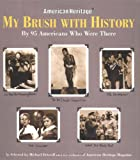 Driscoll, Michael: My Brush With History: By 95 Americans Who Were There