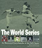 Leventhal, Josh: The World Series: An Illustrated Encyclopedia of the Fall Classic