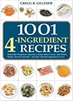 1001 Four-Ingredient Recipes by Gregg R.…