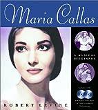 Maria Callas: A Musical Biography by Robert…