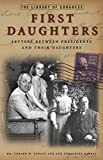 Gawalt, Gerard W.: First Daughters: Letters Between U.S. Presidents and Their Daughters