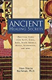 Dincin Buchman, Dian: Ancient Healing Secrets : Pracitical Cures from Egypt, China, India, South America, Russia, Sandinavia, and More