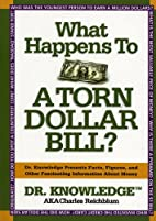 What Happens to a Torn Dollar Bill?: Dr.…