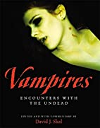 Vampires: Encounters With the Undead by…