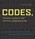 Wrixon, Fred B.: Codes, Ciphers & Other Cryptic & Clandestine Communication: Making and Breaking Secret Messages from Hieroglyphs to the Internet