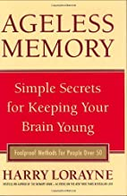 Ageless Memory: Simple Secrets for Keeping…
