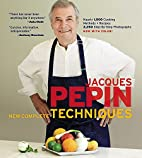 Jacques Pépin New Complete Techniques by…