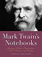 Mark Twain's Notebooks: Journals, Letters,…
