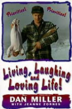 Living, Laughing and Loving Life by Dan…