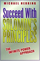 Succeed With Solomon's Principles: The…
