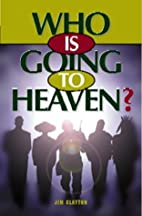 Who Is Going to Heaven? by Jim Clayton