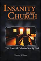 Insanity in the Church by Timothy Williams