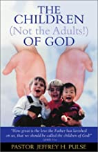 The children of God, not the adults! by…