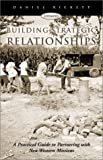 Rickett, Daniel: Building Strategic Relationships: A Practical Guide to Partnering With Non-Western Missions