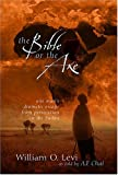 Levi, William O.: The Bible or the Axe: One Man's Dramatic Escape from Persecution in the Sudan