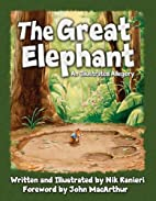 Great Elephant, The: An Illustrated Allegory…