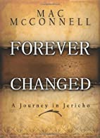 Forever Changed: A Journey in Jericho by Mac…