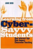 Hird, Anne: Learning from Cyber-Savvy Students: How Internet-Age Kids Impact Classroom Teaching