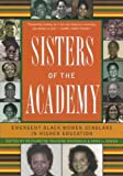 Mabokela, Reitumetse Obakeng: Sisters of the Academy: Emergent Black Women Scholars in Higher Education