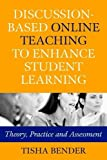 Bender, Tisha: Discussion-Based Online Teaching to Enhance Student Learning: Theory, Practice and Assessment